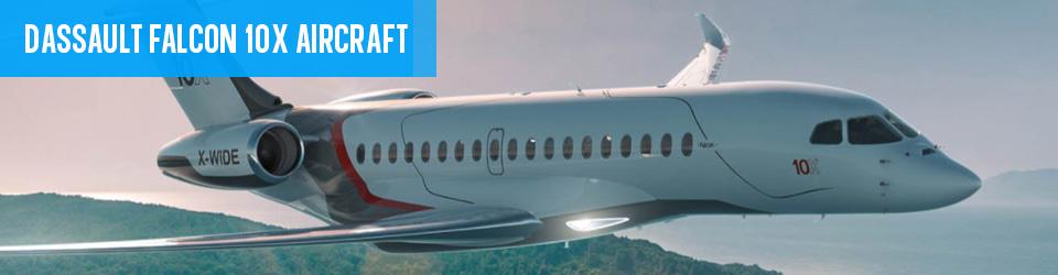 The New Dassault Falcon 10X Aircraft Info